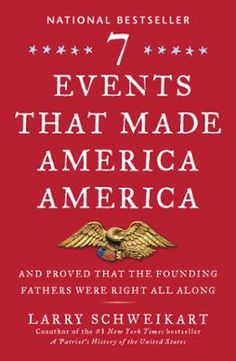 Seven Events That Made America America by Larry Schweikart, Click to Start Reading eBook, A conservative historian examines some of the pivotal, yet often ignored, moments that shaped our his