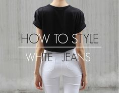 Mystery Girl: How To Style: White Jeans