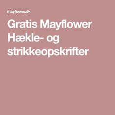 Gratis Mayflower Hækle- og strikkeopskrifter