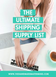 Shipping supply list for small businesses, Shipping list for online sellers- The Handmade Mastermind