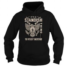 Cool Its a STANDISH Thing You Wouldnt Understand - Last Name, Surname T-Shirt (Eagle) T shirts