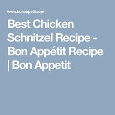 Best Chicken Schnitzel Recipe - Bon Appétit Recipe | Bon Appetit