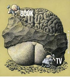Funny pictures about Books vs. Oh, and cool pics about Books vs. Also, Books vs. Book Tv, Book Nerd, Satire, Pictures With Deep Meaning, Satirical Illustrations, Meaningful Pictures, Deep Art, Picture Blog, Political Art