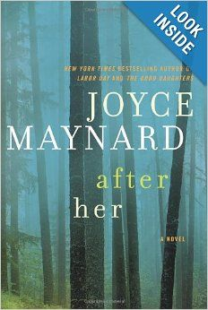 After Her: A Novel: Joyce Maynard: 9780062257390: Amazon.com: Books