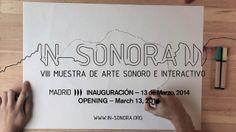 IN-SONORA VIII  llega a Madrid!! de nuevo con la primavera y con una programación de exposiciones y eventos en directo en torno al arte sonoro e interactivo, que podrá seguirse de modo gratuito a partir del 13 de Marzo de 2014.   Instalaciones, eventos en directo, talleres, piezas de escucha, NET.ART y vídeos, que se podrán ver y escuchar del 13 de Marzo al 11 de Abril de 2014 en espacios como el Museo Nacional Centro de Arte Reina Sofía, IED -- Istituto ...