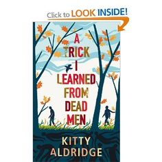 A Trick I Learned from Dead Men: Amazon.co.uk: Kitty Aldridge: Books    I want to be buried with my Choos and a good book!