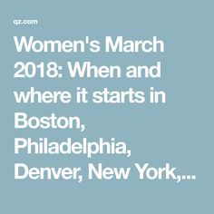 Women's March 2018: When and where it starts in Boston, Philadelphia, Denver, New York, Chicago, Los Angeles, San Francisco, and other cities — Quartz