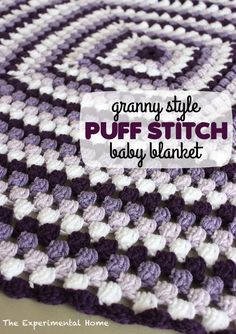Crochet this granny-style puff stitch baby blanket with a free pattern from theexperimentalhome.com