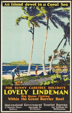 AUSTRALIA Lovely Lindeman for sunny carefree holidays. An island jewel in a coral sea Date issued: Boston Public Library Some rights reserved Diesel Punk, Posters Australia, Australian Vintage, Australian Art, Photo Voyage, Tourism Poster, Beach Posters, Boston Public Library, Vintage Travel Posters