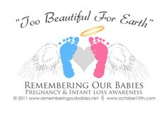 Pregnancy and Infant loss rememberence day...I have not personally gone through this but people close to me have. I can't fully understand this kind of pain and wish there was a way to comfort them. On this day I will remember those little angels...