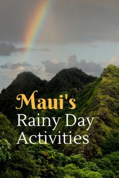 While rainy days on your Hawaii vacation are disappointing, they don't have to spoil your fun. There is lots to do in Maui whatever the weather!