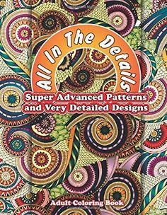 All In The Details Super Advanced Patterns & Very Detailed Designs Adult Colorin (Sacred Mandala Designs and Patterns Coloring Books for Adults) von Lilt Kids Coloring Books http://www.amazon.de/dp/1502575477/ref=cm_sw_r_pi_dp_mZ1vub1B0GJ5M