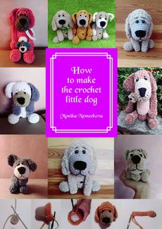 How to make the crochet little dog. Pattern. Step by step.
