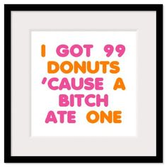 99 Problems Donuts