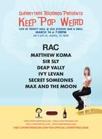 Cherrytree Records Presents: Keep Pop Weird | Friday, March 14, 2014 | 7pm-2am | Trinity Hall at Old School Bar & Grill, 401 E. 6th St., Austin, TX 78701 | Free live music showcase | RSVP: http://www.eventbrite.com/e/cherrytree-records-presents-keep-pop-weird-tickets-10758746701