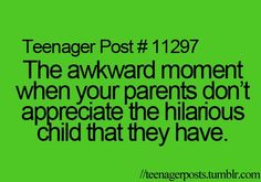 I HATE that moment..