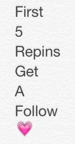 First 5 people to repin get a follow! You have to follow me first. I PROMISE I will follow. Comment when ur done.