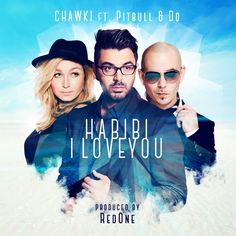 Chawki ft Pitbull & Do - Habibi I love you (Lyric Video)