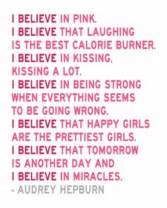 i believe in pink – Audrey Hepburn quote – Pinterest Quotes