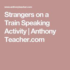 Strangers on a Train Speaking Activity | Anthony Teacher.com