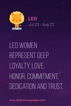 The Horoscope AppLeo women represent deep loyalty, love, honor, commitment, dedication and trust.