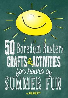 50 boredom craft & activities