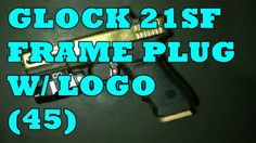 GLOCK 21SF CUSTOM 45 FRAME PLUG REVIEW Find our speedloader now!  http://www.amazon.com/shops/raeind
