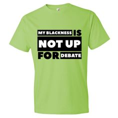 My Blackness is NOT up for Debate/Black Power Fist (Bold) Unisex Short sleeve t-shirt