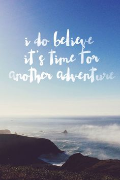 I do believe it's time for another adventure//