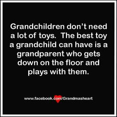 The best toys are grandparents. Great Quotes, Quotes To Live By, Me Quotes, Inspirational Quotes, Family Quotes, Motivational, Grandmother Quotes, Mom And Grandma, Grandma Sayings