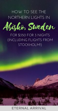 If the Northern lights are on your bucket list, there's no cheaper place to see them than in Abisko, Sweden. Complete budget guide & details for a 3 day trip to Abisko in Swedish Lapland to see the Northern lights, including how to get there from Kiruna. Northern Lights Sweden, Northern Lights Tours, See The Northern Lights, Europe Travel Guide, Travelling Europe, Europe Packing, Backpacking Europe, Packing Tips, Traveling