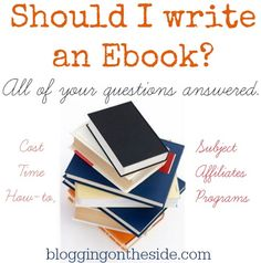 should i write an ebook - every single question you have… answered.   How to write an ebook, easily (for free)