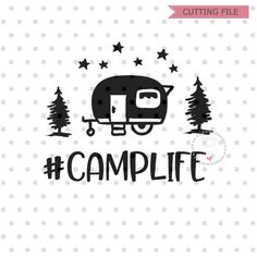 Camp Life svg; svg file; dxf file; png file; summer