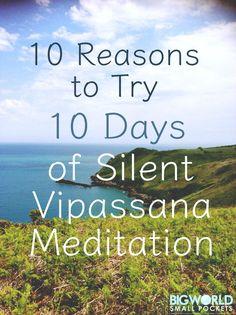 10 Reasons to Try 10 Days of Silent Vipassana Meditation {Big World Small Pockets}