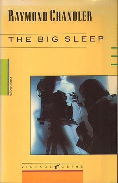 The Big Sleep by Raymond Chandler, here standing in for all the Philip Marlowe mysteries.
