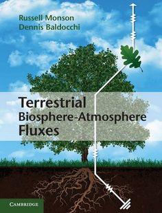 Terrestrial biosphere-atmosphere fluxes / Russell Monson, Dennis Baldocchi (2014)