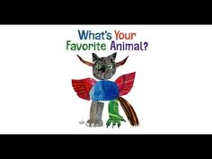 What's Your Favorite Animal? by Eric Carle and Friends. Grandma Annii's Storytime - YouTube