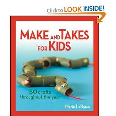 Make and Takes for Kids: 50 Crafts Throughout the Year $12.91