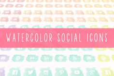 Watercolor Social Icons by The Pixelista on Creative Market
