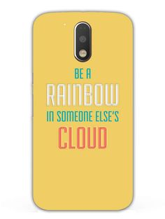 8b0a5a20c Be A Rainbow - Typography - Designer Mobile Phone Case Cover for Moto G4 -  Buy Online India