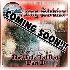 #COMINGSOON #SINGLE #NEW The Undefiled Bed by king Stevian