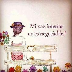 Mi paz interior no es negociable. Desarrollo personal.