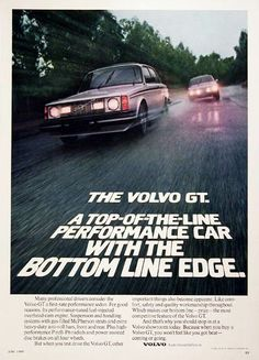 1980 Volvo GT Coupe vintage ad. Features a fuel injected overhead cam engine, MacPherson struts and anti-roll bars, disc brakes on all four wheels and Pirelli P6 radial tires. Volvo. A car you can believe in.