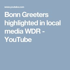 Bonn Greeters highlighted in local media WDR - YouTube