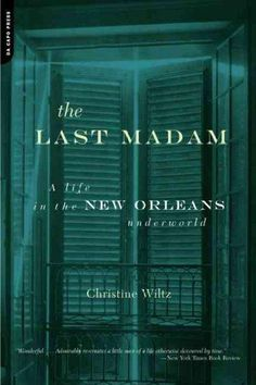 In 1916, at age fifteen, Norma Wallace arrived in New Orleans. Sexy and shrewd, she quickly went from streetwalker to madam and by 1920 had opened what became a legendary house of prostitution. There