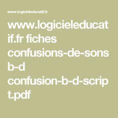 www.logicieleducatif.fr fiches confusions-de-sons b-d confusion-b-d-script.pdf