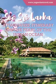 Yogawinetravel.com: See Sri Lanka - A Two Week Itinerary for the Pearl of the Indian Ocean