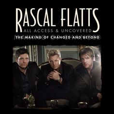 All Access and Uncovered: The Making of Changed and Beyond gives a never-before-seen look behind-the-scenes with the award winning, chart-topping Country band Rascal Flatts. Country Music Quotes, Country Music Lyrics, Country Music Videos, Country Music Stars, Country Music Singers, Country Artists, Wake Me Up Song, Luke Bryan Quotes