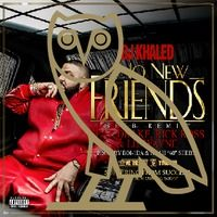 DJ Khaled ~ No New Friends (SFTB Remix) Feat. Drake, Rick Ross & Lil Wayne by octobersveryown on SoundCloud