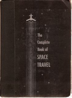 the complete guide to space travel ^^